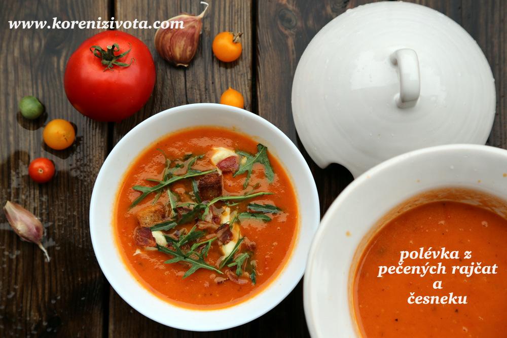 polévka z pečených rajčat a česneku zahřeje na těle i na duši nejen za deštivých dnů