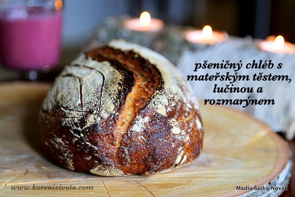 Pšeničný chléb s mateřským těstem, lučinou a rozmarýnem vypečený do křupava