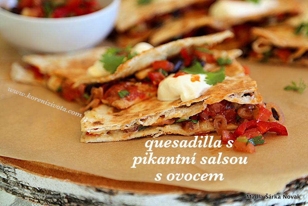 Quesadilla s pikantní salsou s ovocem