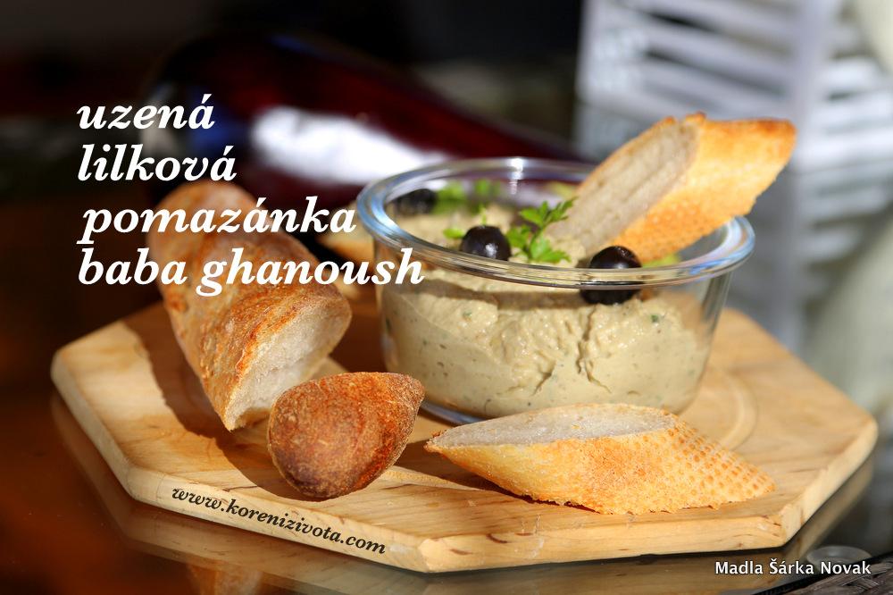 Uzená lilková pomazánka baba ghanoush s čerstvou domácí bagetou a olivami